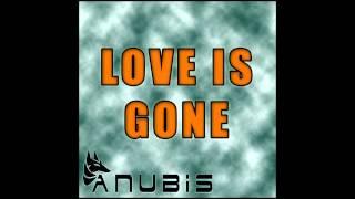 Anubis - Love Is Gone (Original Mix)