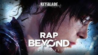 BEYOND: TWO SOULS RAP - Más Allá de Dos Almas   Keyblade