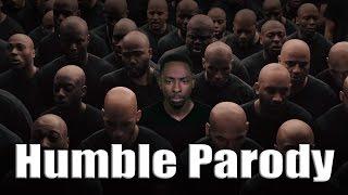 Best HUMBLE Parody (Kendrick Lamar)