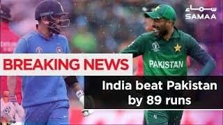 Breaking News   India Beat Pakistan By 89 Runs   SAMAA TV   16 June 2019
