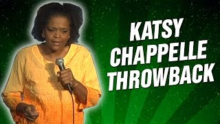 Katsy Chappelle Throwback (Stand Up Comedy)