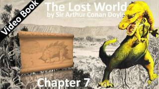 Chapter 07 - The Lost World by Sir Arthur Conan Doyle - To-Morrow We Disappear Into The Unknown
