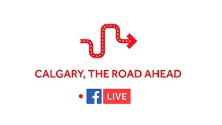 Calgary -  The Road Ahead