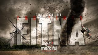 THE AGE OF FITNA (END TIMES)