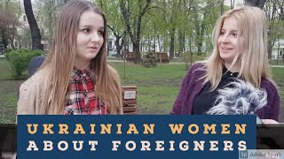 Ukrainian women about marrying a foreigner