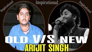 old arijit singh vs New Arijit singh | Motivational