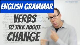 English lesson - Verbs to talk about CHANGE - Gramática inglesa