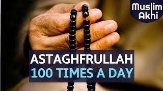 Astaghfirullah 100 Time A Day   Mufti Menk