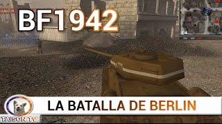 BF 1942 BERLIN - Entramos en la capital