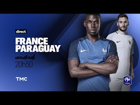 Match amical France - Paraguay en direct 20h50 vendredi sur TMC !