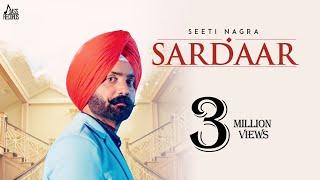 Sardaar | (Full HD) | Seeti Nagra | New Punjabi Songs 2018 | Latest Punjabi Songs 2018