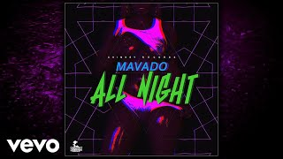 Mavado - All Night (Official Audio)
