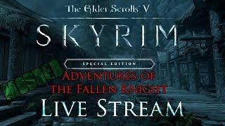 Skyrim Livestream! Episode 9 Modded (The Fallen Knight!)