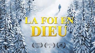 Film chrétien complet en français 2018 « La foi en Dieu » Révèle le mystère de la croyance en Dieu