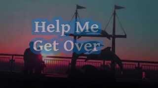 HELP  ME  GET  OVER  YOU - with Lyrics ( Jonalyn Viray )