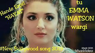 Tu Emma Watson wargi Handed erçel Hayat new Bollywood song 2020