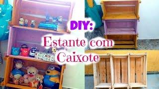 DIY ESTANTE COM CAIXOTE DE FEIRA Reforma do Quarto #3