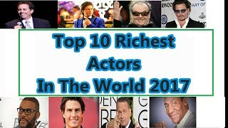 Top 10 Richest Actors In The World||According To There Net Worth||
