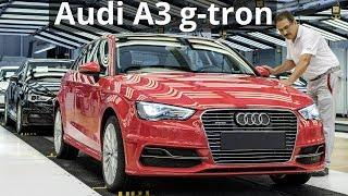 2018 Audi A3 g-tron Production