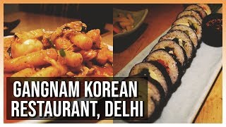 Gangnam Korean Restaurant Review | Majnu Ka Tilla, Delhi
