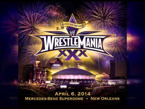 Wrestlemania 30 (XXX) 1st Official Theme Song -
