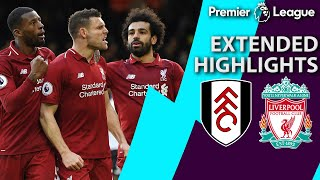 Fulham v. Liverpool | PREMIER LEAGUE EXTENDED HIGHLIGHTS | 3/17/19 | NBC Sports