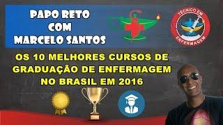 OS 10 MELHORES CURSOS DE GRADUAÇÃO DE ENFERMAGEM NO BRASIL (2016)
