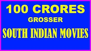 Top South Indian Movies Crosses 100 Crores Grosser | Special Video