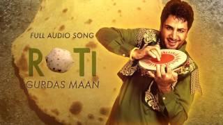 Roti ( Audio Song) | Gurdas Maan | Latest Punjabi Song 2016 | Speed Records