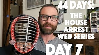 44 Days: The House Arrest Web Series, Ep. 7 - WHAT IS KENDO?
