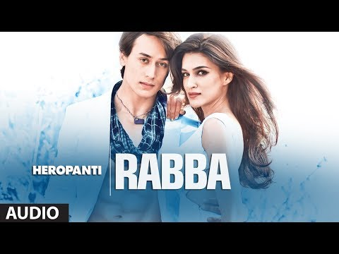 Xxx Mp4 Heropanti Rabba Full Audio Song Mohit Chauhan Tiger Shroff Kriti Sanon 3gp Sex