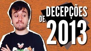 DECEPÇÕES DE 2013 - Prêmio Baba de Bode Vesgo