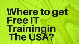 Where to get Free IT Training in the USA?