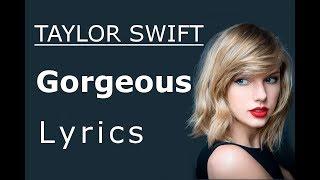 Taylor Swift - Gorgeous [Lyrics / Lyric Video]