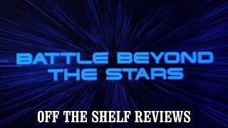 Battle Beyond the Stars Review - Off The Shelf Reviews