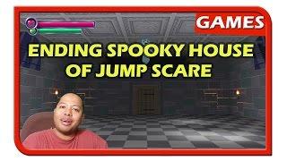 Ending Spooky House of Jump Scare (Spoiler Inside) - ReUpload