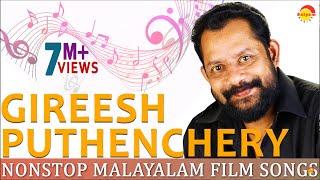 Gireesh Puthenchery Nonstop Malayalam Film Songs