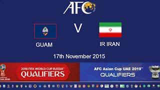 FULL MATCH: Guam v Iran: 2018 FIFA WC Russia & AFC Asian Cup UAE 2019 (Qly RD 2)