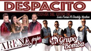 Despacito - Cover Grupo Bomba y Grupo Arena