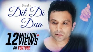 Shael's Dil Di Duaa/Official Video....(((Shael Official)))