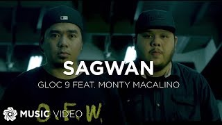 Gloc-9 - Sagwan feat. Monty Macalino of Mayonnaise (Official Music Video)
