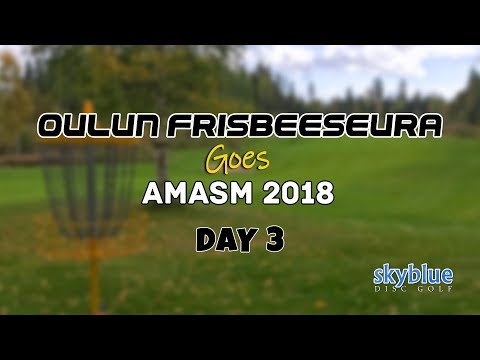 Oulun Frisbeeseura goes AMASM 2018, Day 3