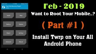 ( Feb - 2019 ) How to Install TWRP All Android Mobile, Without Root, (Part #1) Root Android Device!