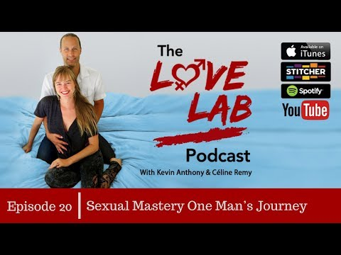 Xxx Mp4 The Love Lab Podcast Ep 20 Sexual Mastery One Man's Journey 3gp Sex