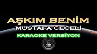 Mustafa Ceceli Aşkım Benim Karaoke