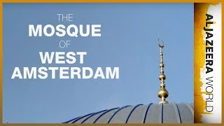 The Mosque of West Amsterdam - Al Jazeera World