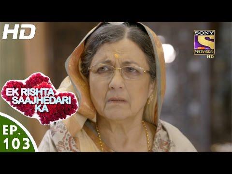 Ek Rishta Saajhedari Ka - एक रिश्ता साझेदारी का - Episode 103 - 2nd January, 2017