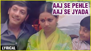 Aaj Se Pehle Aaj Se Zyada  - Lyrical    K. J. Yesudas Songs   Chitchor   Old Hindi Songs