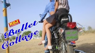 Bullet For Collage | Haryanvi Dj Dance Song 2015