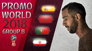 TRAILER GROUP {B} (WORLD CUP  RUSSIA 2018) | SPAIN, MOROCCO, PORTUGAL, IRAN